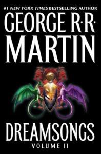 Dreamsongs. Volume II - George R.R. Martin