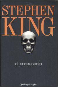 Al crepuscolo - Stephen King