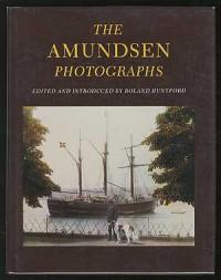 The Amundsen Photographs - Roland Huntford