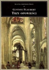 Trzy opowieści - Gustave Flaubert
