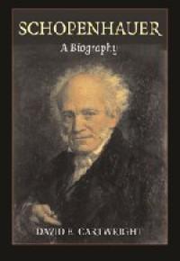 Schopenhauer: A Biography - David E. Cartwright