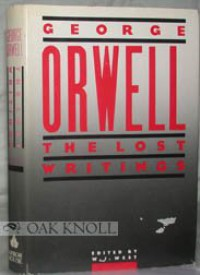Orwell: The Lost Writings - George Orwell
