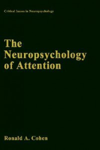 The Neuropsychology of Attention - Ronald Cohen
