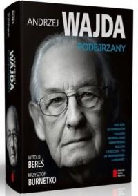 Andrzej Wajda. Podejrzany - Witold Bereś, Krzysztof Burnetko