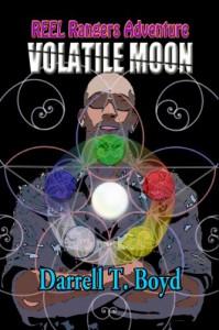 REEL Rangers Adventure: Volatile Moon - Darrell T. Boyd