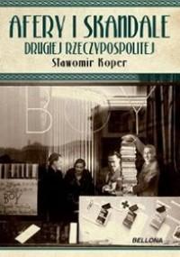 Afery i skandale Drugiej Rzeczypospolitej - Sławomir Koper