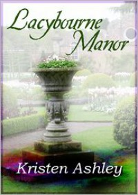 Lacybourne Manor  - Kristen Ashley