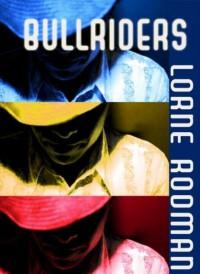 Bullriders - Lorne Rodman
