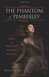 The Phantom of Pemberley: A Pride and Prejudice Murder Mystery - Regina Jeffers