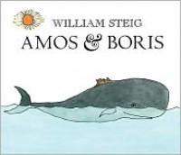 Amos and Boris - William Steig