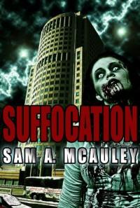Suffocation - Sam A. McAuley