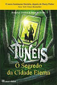 Túneis: O Segredo da Cidade Eterna  - Roderick Gordon, Maria Dulce Guimarães da Costa, Brian  Williams