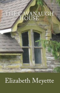 The Cavanaugh House - Elizabeth Meyette