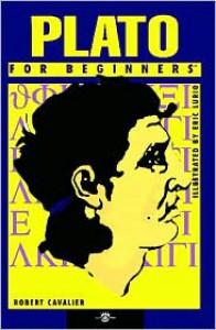 Plato For Beginners - Robert J. Cavalier, Eric Lurio