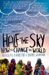 Half the Sky: Turning Oppression into Opportunity for Women Worldwide - Nicholas D. Kristof, Sheryl WuDunn