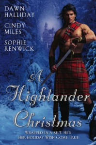A Highlander Christmas - Dawn Halliday, Cindy Miles, Sophie Renwick