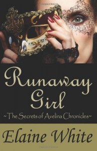 Runaway Girl (The Secrets of Avelina Chronicles, #1) - Elaine  White