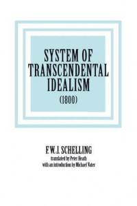 System of Transcendental Idealism (1800) - Friedrich Wilhelm Joseph Schelling