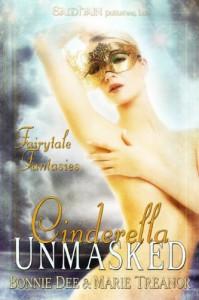 Cinderella Unmasked - Bonnie Dee, Marie Treanor