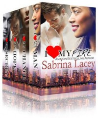 I Love My Fire (Nicole's Omnibus/ 4 Part Box Set) - Sabrina Lacey