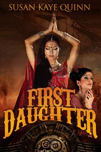 First Daughter (The Dharian Affairs #3) - Susan Kaye Quinn