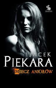 Miecz Aniołów - Jacek Piekara