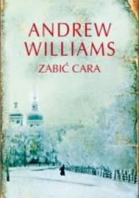 Zabić cara - Andrew Williams
