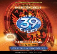 The Black Circle (The 39 Clues , Book 5) - Audio Library Edition - Patrick Carman