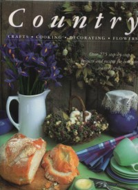 Country Crafts Cooking Decorating Flower - Hermes House, Anness Publishing Staff