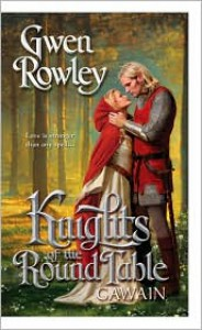 Knights of the Round Table: Gawain - Gwen Rowley