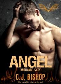 ANGEL: When Angels Cry - CJ Bishop