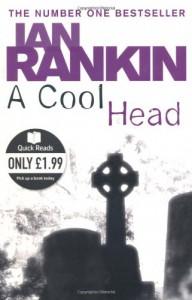 A Cool Head - Ian Rankin