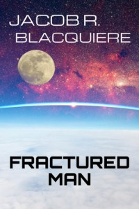 Fractured Man - Jacob R. Blacquiere