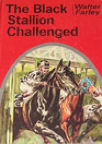 The Black Stallion Challenged (Black Stallion, #16) - Walter Farley
