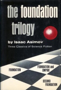 Foundation / Foundation and Empire / Second Foundation (The Foundation Trilogy) - Isaac Asimov