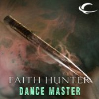 Dance Master: A Jane Yellowrock Story - Faith Hunter, Khristine Hvam