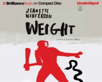 Weight: The Myth of Atlas and Heracles - Jeanette Winterson, Dick Hill, Susie Breck
