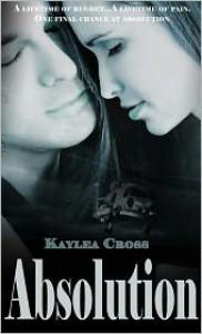 Absolution  - Kaylea Cross