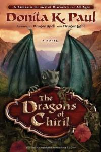 The Dragons of Chiril  - Donita K. Paul