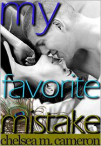 My Favorite Mistake  - Chelsea M. Cameron