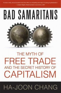 Bad Samaritans: The Myth of Free Trade and the Secret History of Capitalism - Ha-Joon Chang