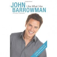 I Am What I Am - John Barrowman