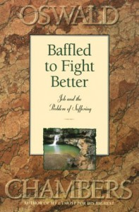 Baffled to Fight Better - Oswald Chambers