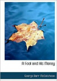A Fool And His Money (Large Print Edition) - George Barr Mccutcheon