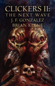 Clickers II: The Next Wave - J.F. Gonzalez, Brian Keene
