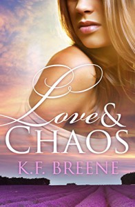 Love and Chaos: A Growing Pains Novel - K.F. Breene