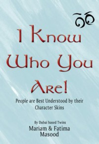 I Know Who You Are - Mariam Masood, Fatima Masood