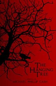 The Hanging Tree: A Novella - Michael Phillip Cash
