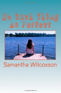 No Such Thing As Perfect - Samantha Wilcoxson