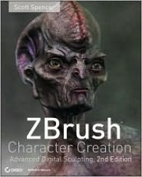ZBrush Character Creation: Advanced Digital Sculpting - Scott  Spencer